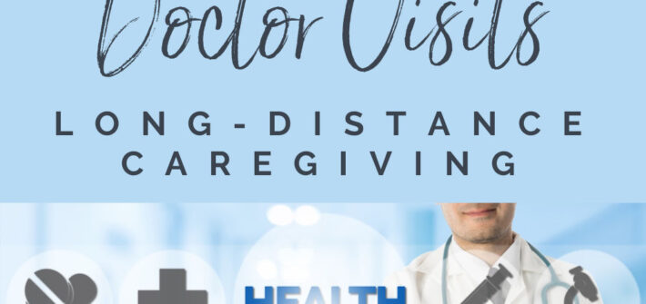 5 Strategies for long-distance caregivers to help at doctor visits.