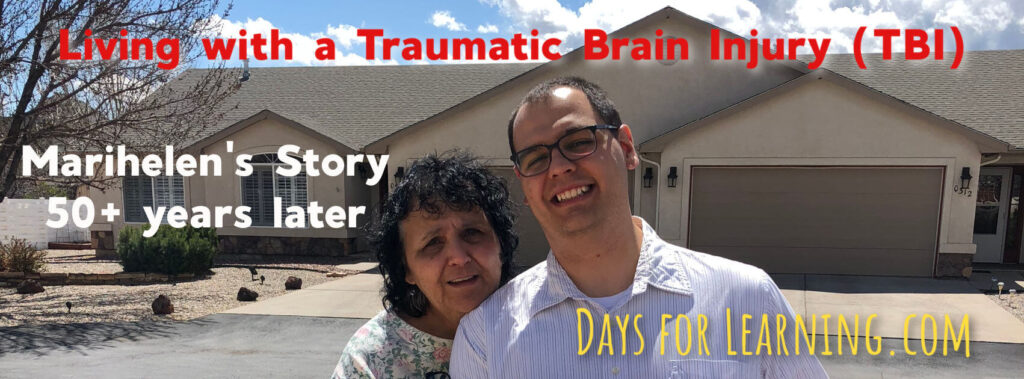 Marihelen had a traumatic brain injury (TBI) when she was 19 years old. She's went on to graduate college, get married and become a mother and grandmother. She shares her experiences.